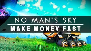 NO MAN'S SKY GUIDE| Top 5 Ways To Earn Money Fast Before NEXT!
