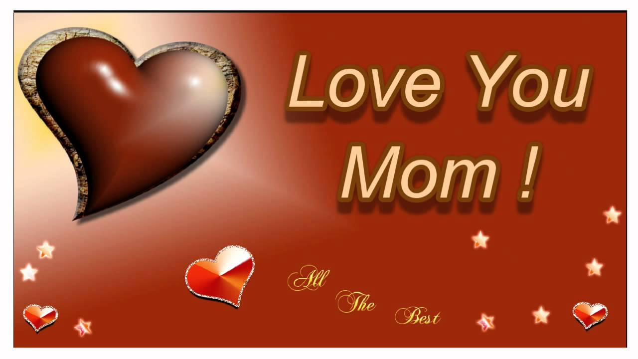 Happy Mothers Day Video Greeting Card 2018 Love You Mom Ecard