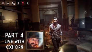 Vampyr Part 4 - Live with Oxhorn