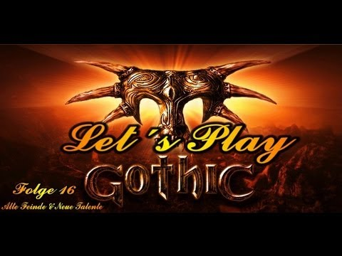 Download Let´s Play Gothic #16 Alte Feinde & Neue Talente  [Ger] [HD]