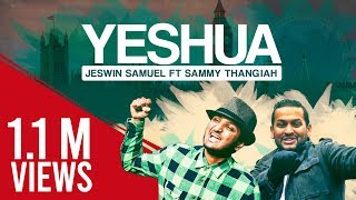 Easter Song - Yeshua - Jeswin Samuel ft Sammy Thangiah | Sam Daniel | Mervin Solomon