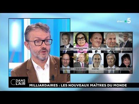 Milliardaires: les nouveaux maîtres du monde #cdanslair 07.03.2018