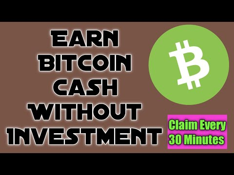 Earn Bitcoin Cash(BCH) Without Investment/Claim Every 30 Minutes