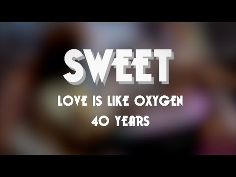 Love Is Like Oxygen - 40 Years (Documentary) OFFICIAL