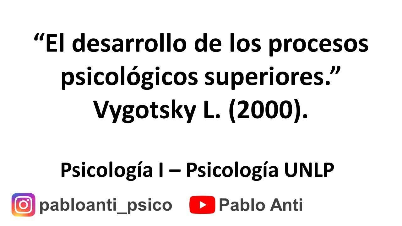 Video Resumen El Desarrollo De Los Procesos Psicológicos Superiores Vygotsky L 2000 Youtube