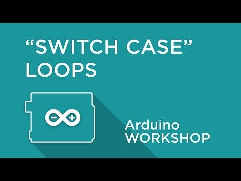 Arduino Workshop - Chapter Three - SWITCH CASE Statements