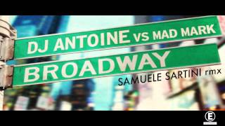DJ ANTOINE vs MAD MARK  - Broadway (Samuele Sartini Remix)