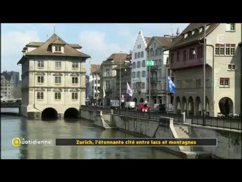 Zurich, l'étonnante cité entre lacs et montagnes - La Quotidienne