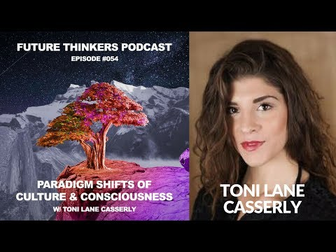 FTP054: Toni Lane Casserly - Paradigm Shifts of Culture and Consciousness