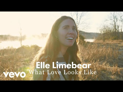 Elle Limebear - What Love Looks Like