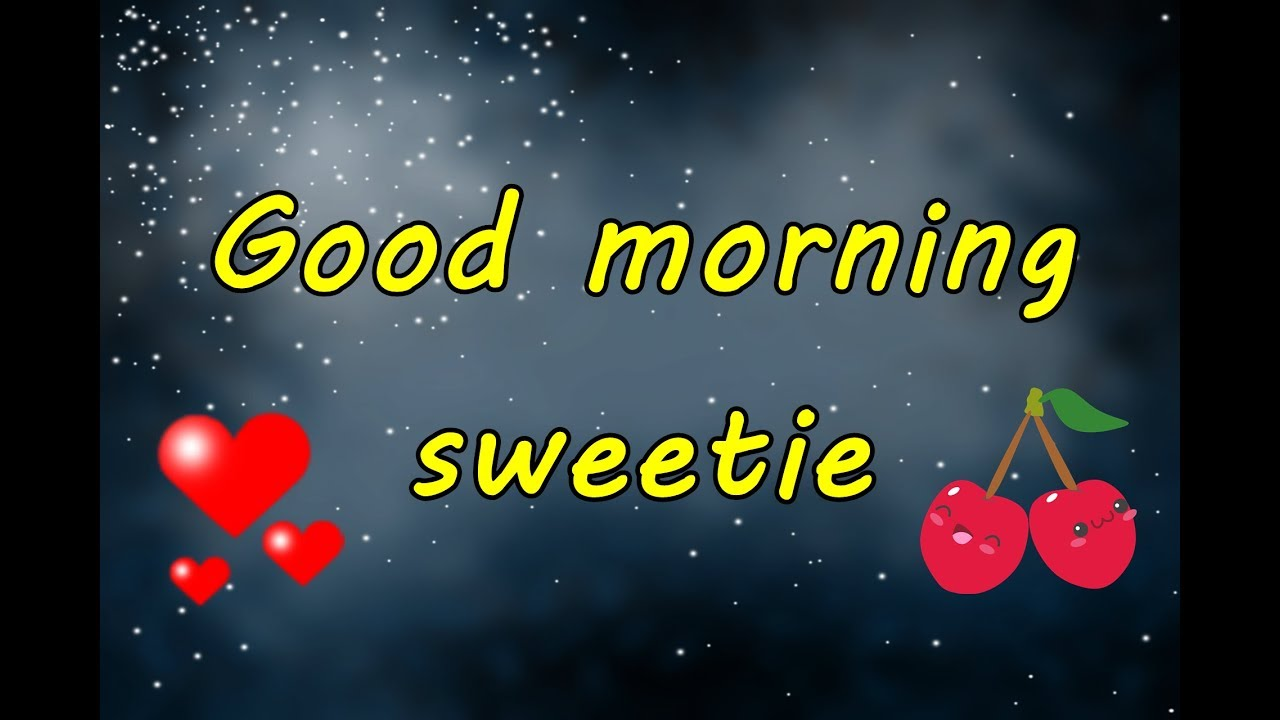 Good Morning Sweetie Pictures : Good morning sweetie i love you wishes