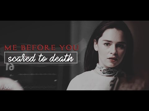 Louisa Clark & Will Traynor || ME BEFORE YOU - Scared To Death
