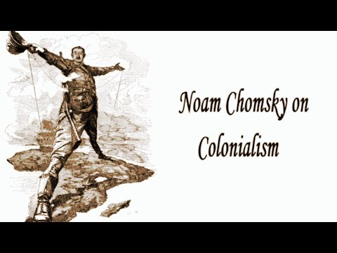 Noam Chomsky on Colonialism