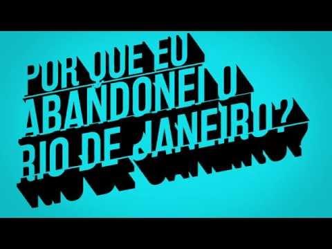 Por que eu Abandonei o Rio de Janeiro?