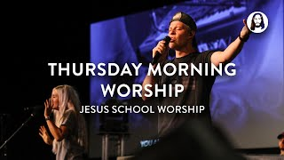 Jesus School Worship | Thursday Morning Worship Set