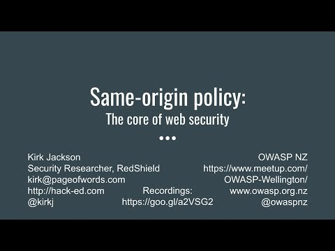 Same-origin policy: The core of web security @ OWASP Wellington