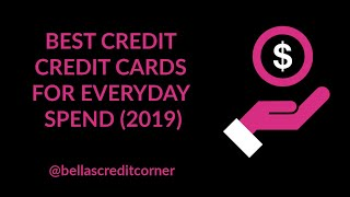 Best Cards for Every Day Purchases 2019