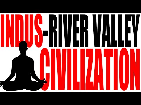 The Indus River Valley Civilization Explained