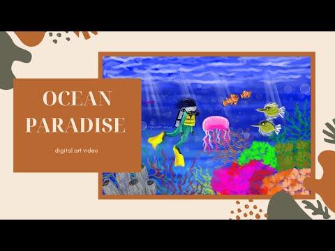 OCEAN PARADISE- Digital Art Video