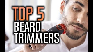 Best Beard Trimmers in 2018 - 5 Beard Trimmers That Can Give You The Perfect Trim