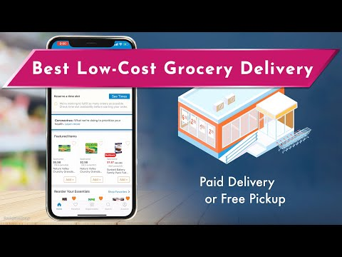 Best Grocery Delivery Apps For Free Pickup Or Paid Delivery 2020