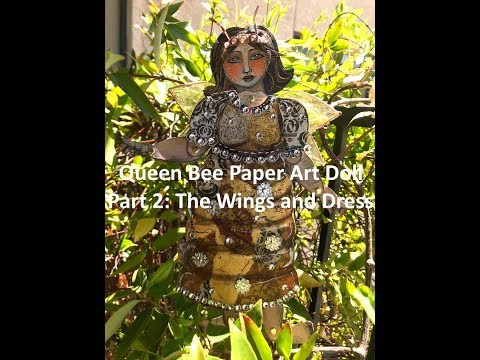 Queen Bee Paper Art Doll Part 2 - Making the Wings & Dress