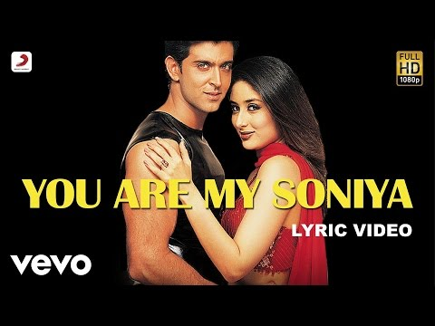 You Are My Soniya Lyric  Kabhi Khushi Kabhie Gham  Hrithik  Kareena