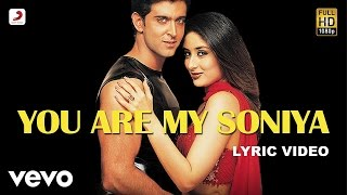 Gambar cover You Are My Soniya Lyric - Kabhi Khushi Kabhie Gham | Hrithik | Kareena