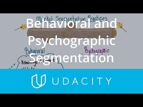 Types Of Market Segmentation: Behavioral And Psychographic   Udacity