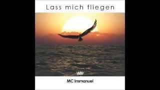 MC Immanuel - Lass mich fliegen