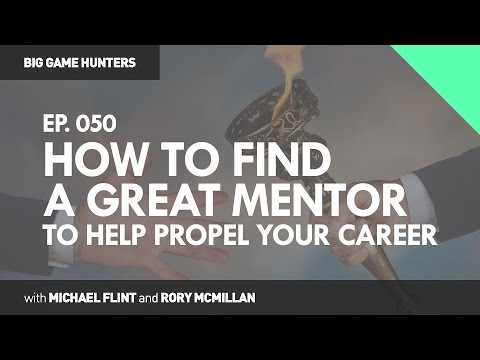 How to Find a Great Mentor to Help Propel Your Career | BIG GAME HUNTERS #050