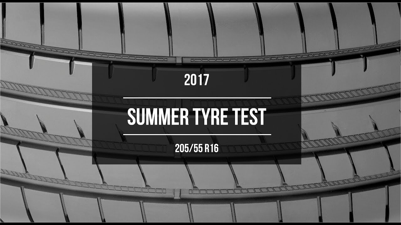 2017 summer tire test results 205 55 r16 youtube. Black Bedroom Furniture Sets. Home Design Ideas