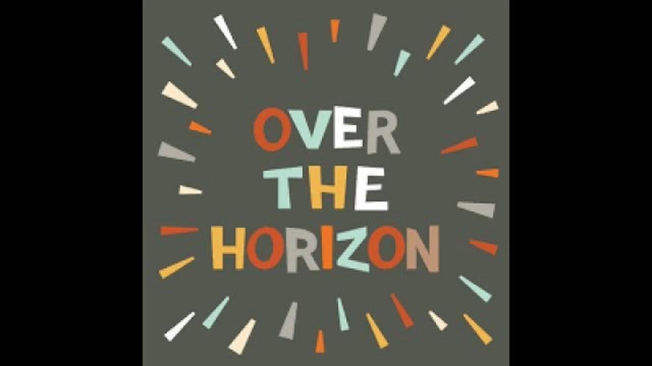 over the horizon s9