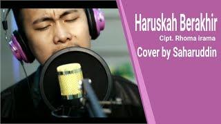#cover3 Haruskah Berakhir cover by Saharuddin - Stafaband