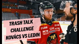Trash talk challenge Kovacs VS Ledin
