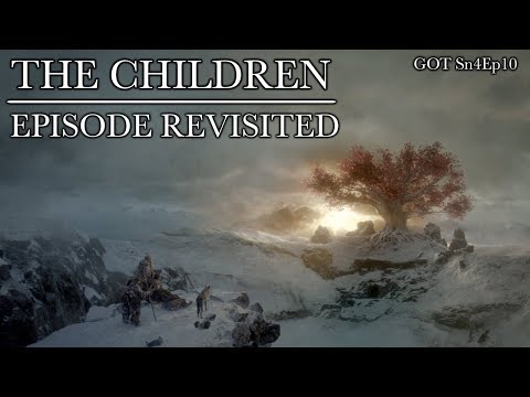 Game of Thrones | The Children | Episode Revisited (Sn4Ep10)