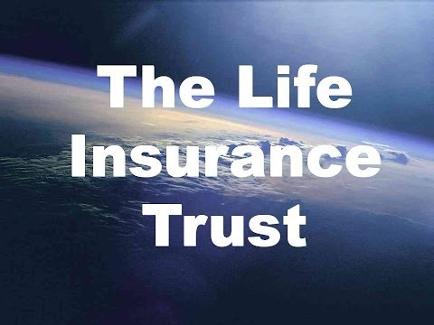 LIFE INSURANCE TRUSTS - PART ONE