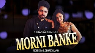 Baixar Morni Banke Dance Video | Guru Randhawa , Neha Kakkar | Nidhi Kumar Choreography ft. Punit L