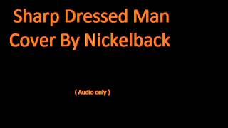 Nickelback Sharp Dressed Man