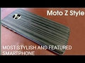 #MOTO Z STYLE,THE STYLISH AND FEATURED SMARTPHONE IN 2017.