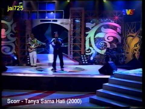 Scorr - Tanya Sama Hati (2000)