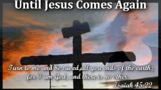 Download lagu Until Jesus Comes Again (The Sign Paise)