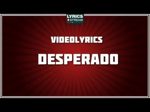 Desperado Lyrics - The Eagles tribute - Lyrics2Stream