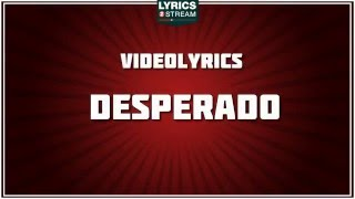Desperado Lyrics - The Eagles tribute - Lyrics2Stream