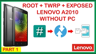 ROOT + TWRP + EXPOSED LENOVO A2010 WITHOUT PC Part1