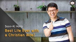 Best Life Ever with a Christian Wife! : Soon-Ki Hong, Hanmaum Church