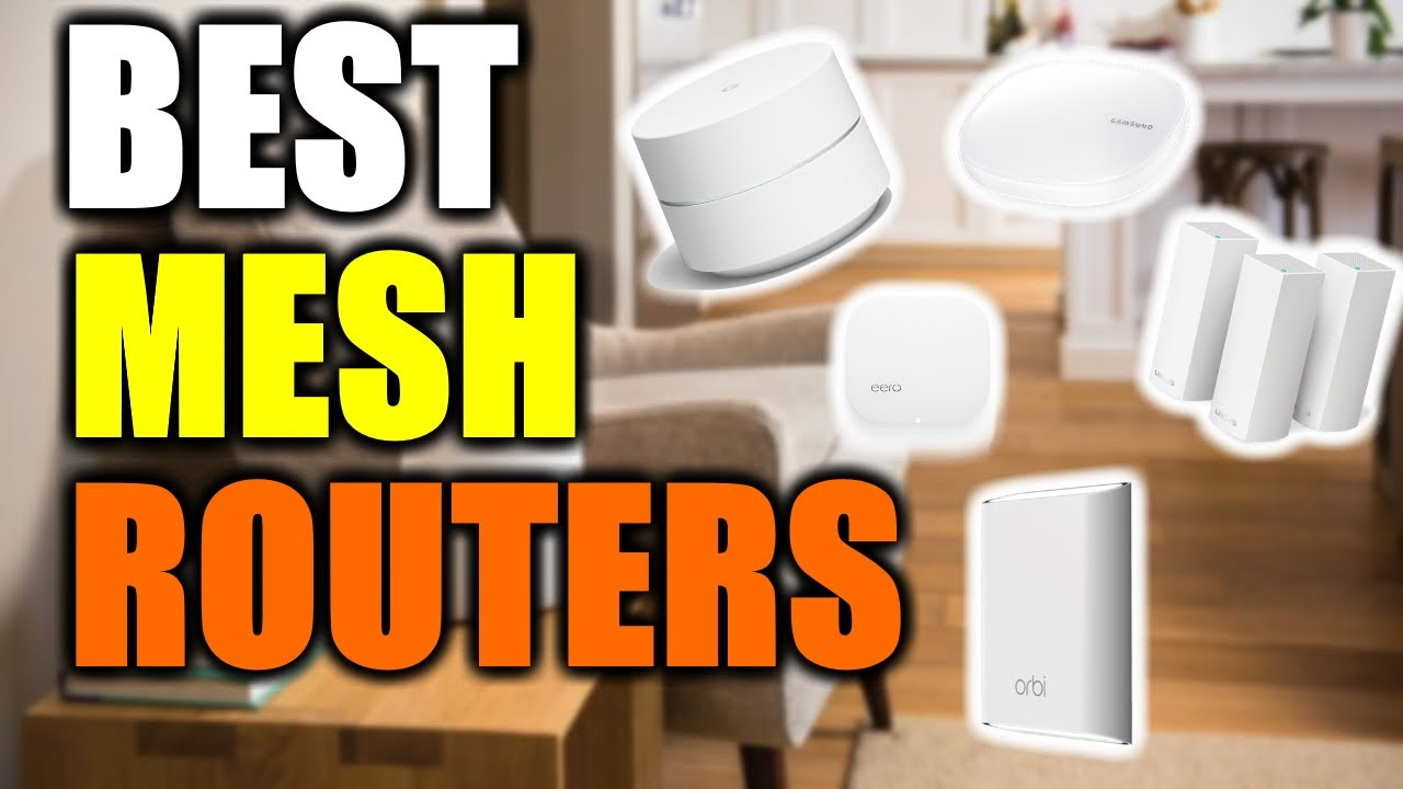 Best Mesh Routers 2021 Ranked Wifi Mesh Systems Reviews Youtube