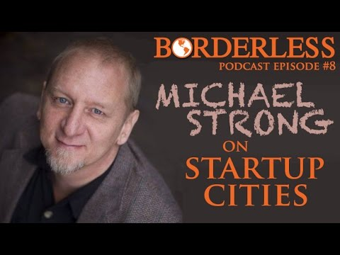 Ep 8: Michael Strong on Startup Cities