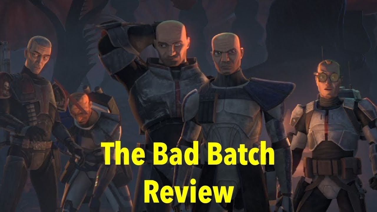 THE BAD BATCH Review| Clone Wars Season 7