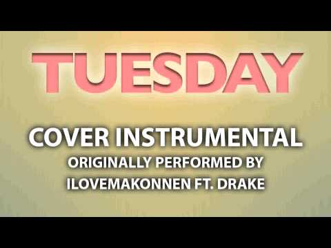 Tuesday (Cover Instrumental) [In the Style of ILoveMakonnen ft. Drake]